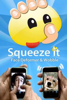 ! Squeeze it. Face Deformer & Wobble iPhoneアプリ